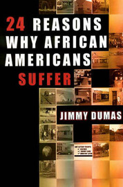 24 Reasons Why African Americans Suffer by Jimmy Dumas image