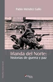 Irlanda Del Norte: Historias De Guerra Y Paz by Pablo Mendez Gallo image