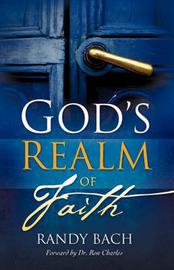 God's Realm of Faith by Randy Bach image