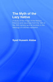The Myth of the Lazy Native by Syed Hussein Alatas image