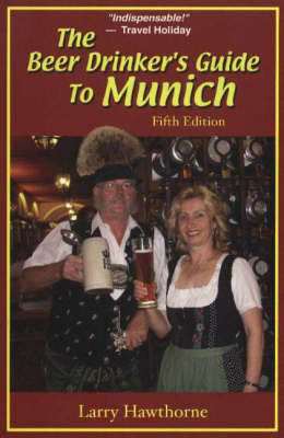 Beer Drinker's Guide to Munich by Larry Hawthorne image