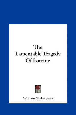 The Lamentable Tragedy of Locrine by William Shakespeare image
