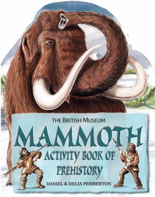 Mammoth Activity Book of Prehistory by Daniel Pemberton