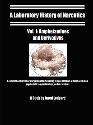 A Laboratory History of Narcotics: Vol. 1 by Jared Ledgard