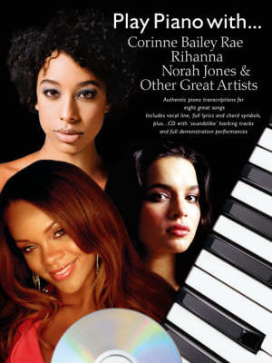 Play Piano with... Corrine Bailey Rae, Rihanna, Norah Jones and Other Great Artists (Book and CD)