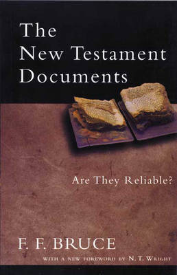 The New Testament Documents by Frederick Fyvie Bruce