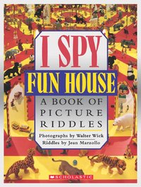 I Spy Fun House: A Book of Picture Riddles by Walter Wick
