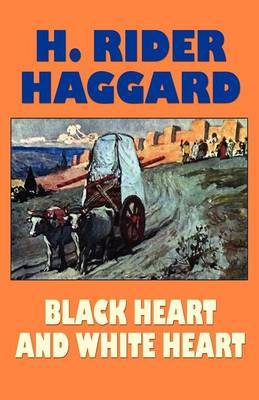 Black Heart and White Heart by H.Rider Haggard