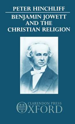 Benjamin Jowett and the Christian Religion by Peter Hinchliff image