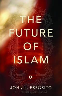 The Future of Islam by John L Esposito image