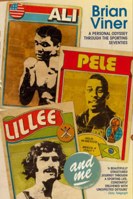 Ali, Pele, Lillee and Me by Brian Viner image