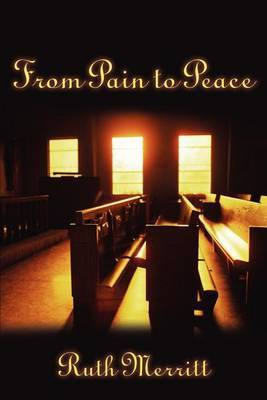 From Pain to Peace by Ruth Merritt image