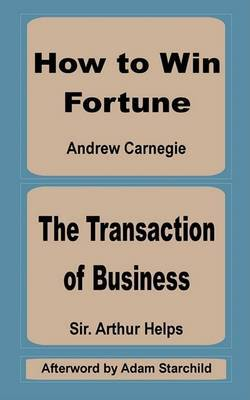 How to Win Fortune and the Transaction of Business by Arthur Helps
