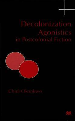 Decolonization Agonistics in Postcolonial Fiction image