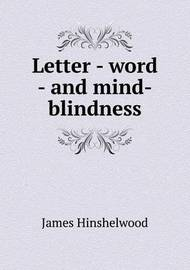 Letter - Word - And Mind-Blindness by James Hinshelwood