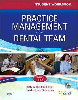 Student Workbook for Practice Management for the Dental Team by Betty Ladley Finkbeiner, CDA Emeritus, RDA, BS, MS