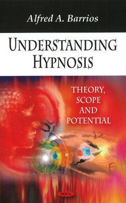 Understanding Hypnosis by Alfred A. Barrios image