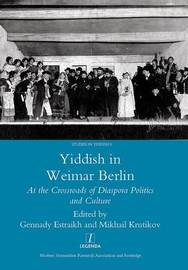 Yiddish in Weimar Berlin by Gennady Estraikh