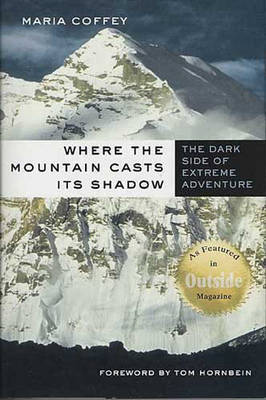 Where the Mountain Casts Its Shadow by Maria Coffey