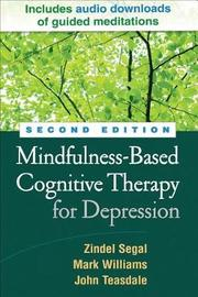 Mindfulness-Based Cognitive Therapy for Depression, Second Edition by Zindel V. Segal