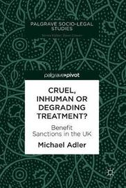 Cruel, Inhuman or Degrading Treatment? by Michael Adler