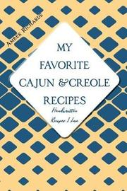 My Favorite Cajun and Creole Recipes by Amber Richards