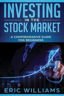 Investing in the Stock Market by Eric Williams