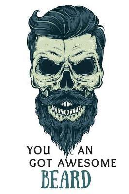 You Got an Awesome Beard by Ace Publishing