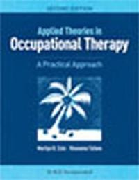 Applied Theories in Occupational Therapy by Marilyn B. Cole