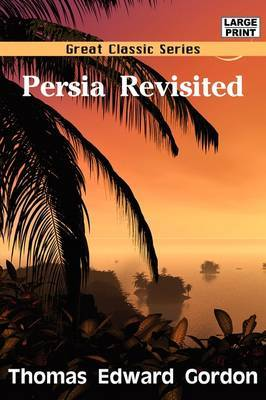 Persia Revisited by Thomas Edward Gordon image