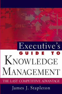 Executive's Guide to Knowledge Management by James J. Stapleton image