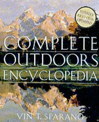 Complete Outdoors Encyclopedia by Vin T. Sparano image