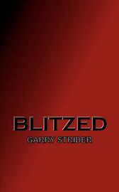 Blitzed by Garry Strider