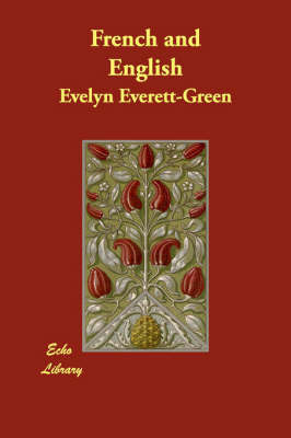 French and English by Evelyn Everett- Green