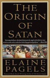 The Origin of Satan by Elaine H Pagels