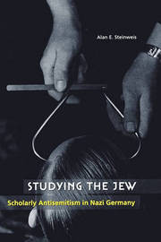 Studying the Jew by Alan E Steinweis image