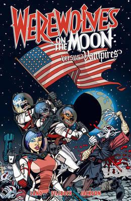 Werewolves On The Moon: Versus Vampires by David Land
