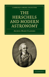Cambridge Library Collection - Astronomy by Agnes Mary Clerke