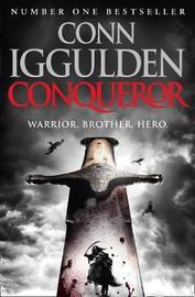 Conqueror (Conqueror, Book 5) by Conn Iggulden