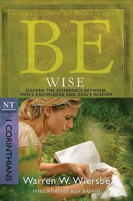 Be Wise ( 1 Corinthians ) by Warren W Wiersbe