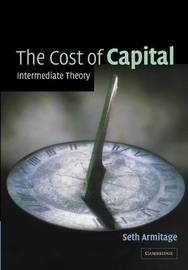 The Cost of Capital by Seth Armitage
