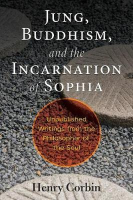 Jung, Buddhism, and the Incarnation of Sophia by Henry Corbin image