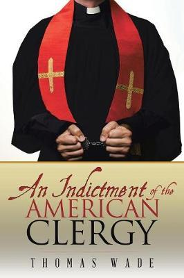 An Indictment of the American Clergy by Thomas Wade image