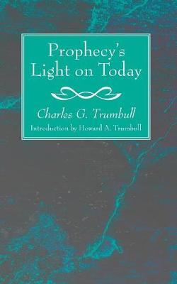 Prophecy's Light on Today by Charles G Trumbull image