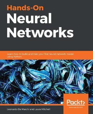 Hands-On Neural Networks by Leonardo De Marchi