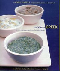 Modern Greek: Healthy Mediterranean Cooking by Andy Harris