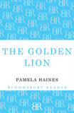 The Golden Lion by Pamela Haines