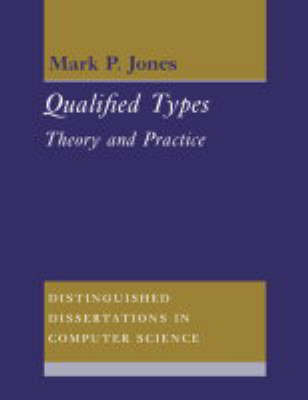 Distinguished Dissertations in Computer Science: Series Number 9 by Mark P. Jones