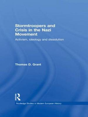 Stormtroopers and Crisis in the Nazi Movement by Thomas D Grant image