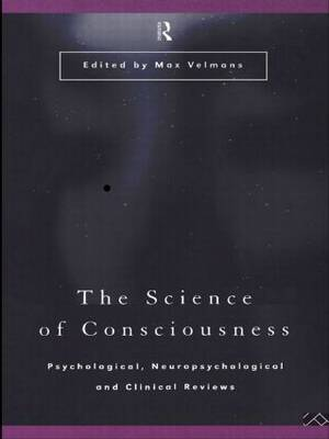 The Science of Consciousness: Psychological, Neuropsychological and Clinical Reviews image